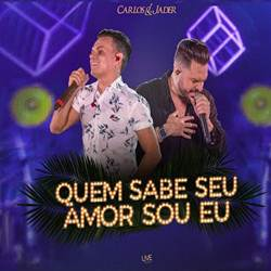 Quem Sabe O Seu Amor Sou Eu - Carlos e Jader Mp3