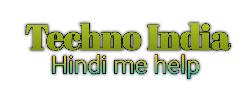 Techno India , Hindi me help