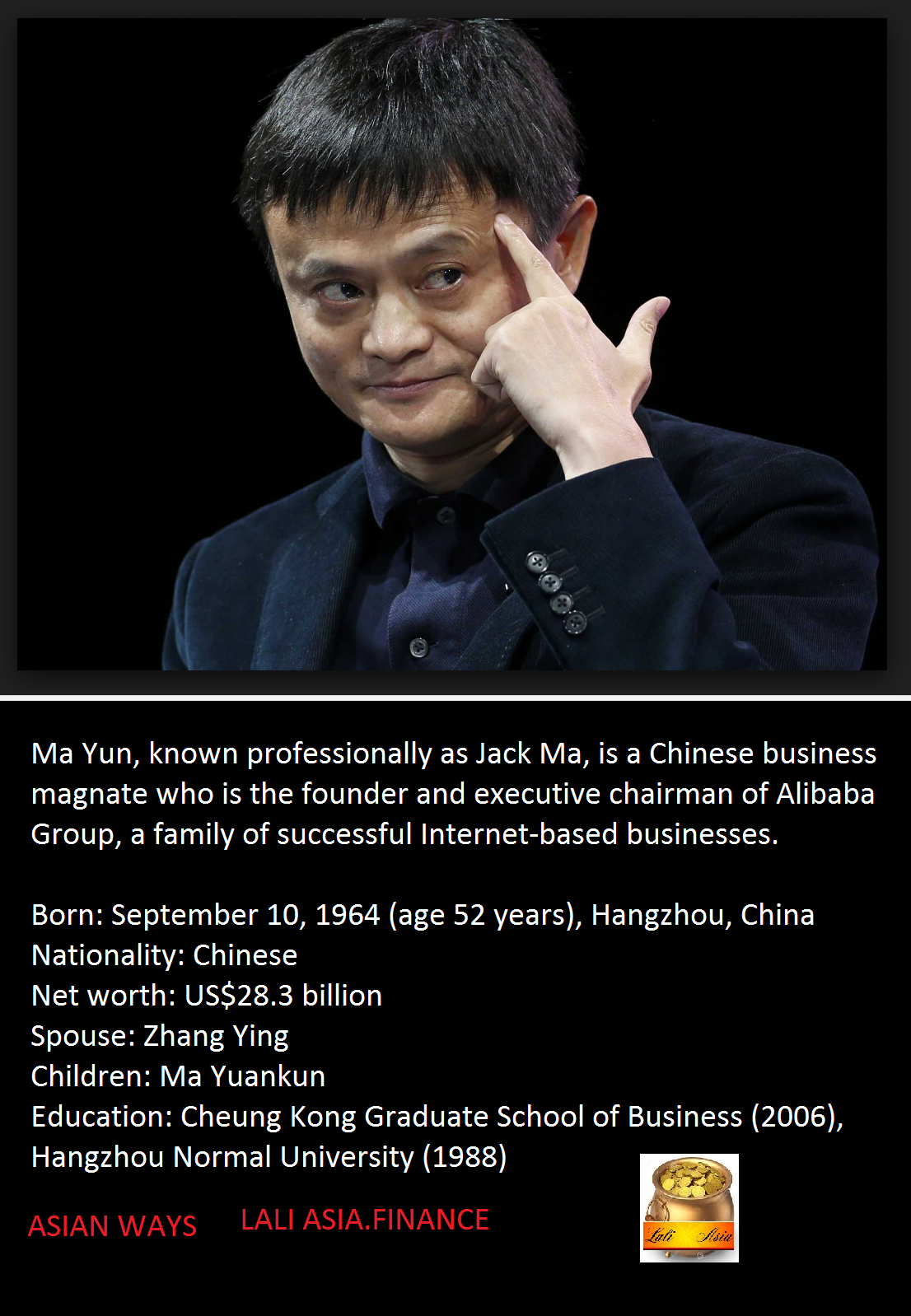JACK MA- graduated in 2006  in 2016 A BILLIONAIRE- HOW IS