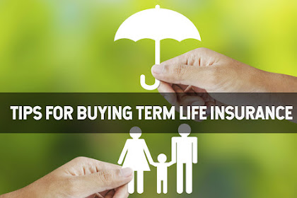 7 Important Tips for Buying Term Life Insurance