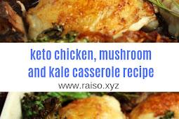 keto chicken, mushroom and kale casserole recipe