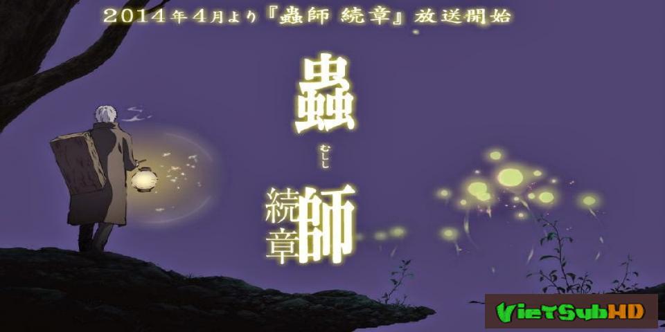 Phim Mushishi Zoku Shou Full 10/10 VietSub HD | Mushishi Zoku Shou 2014