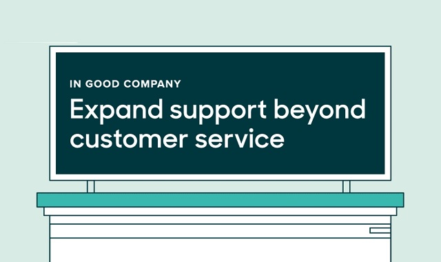 In good company: Expand support beyond customer service