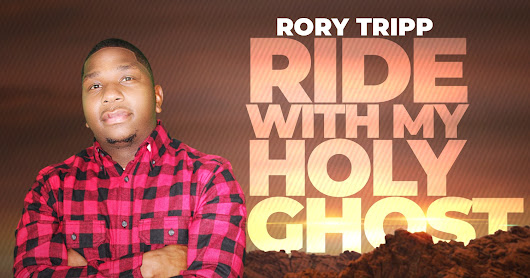 Music: Rory Tripp – Ride With My Holy Ghost