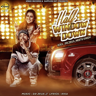 Half Window Down (2016) - Ikka, Neetu Singh