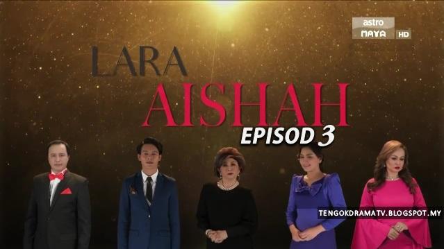 Drama Lara Aishah – Episod 3 (HD)