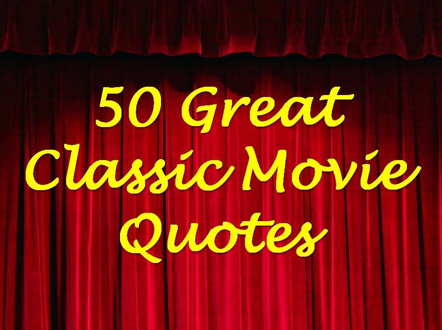 Classic Film And TV Café: 50 Great Classic Movie Quotes
