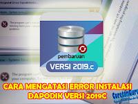 Cara Mudah Mengatasi Error Instalasi Aplikasi Dapodik Versi 2019c