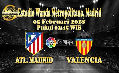 AGEN BOLA ONLINE TERBESAR - PREDIKSI SKOR LALIGA SPANYOL ATLETICO MADRID VS VALENCIA 05 FEBRUARI 2018