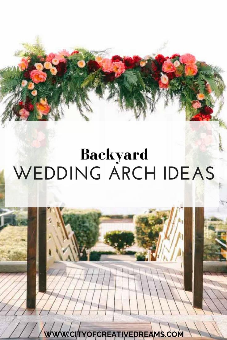 Backyard Wedding Arch Ideas - City of Creative Dreams
