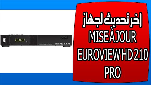 اخر تحديث لجهاز MISE À JOUR EUROVIEW HD 210 PRO