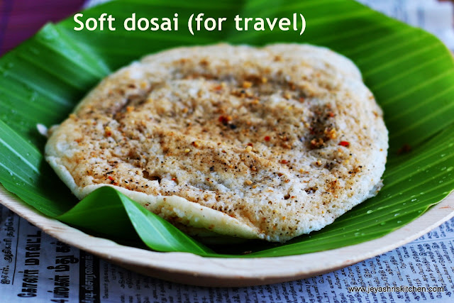 Soft dosa for travel