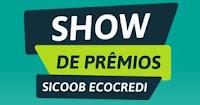 Show de Prêmios Sicoob e Ecocred showdepremiossicoob.com.br