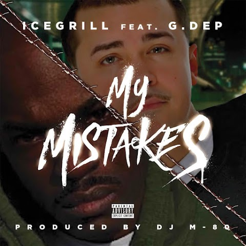 SONG REVIEW:  Ice Grill - My Mistakes (Featuring G. DEP) [Produced by DJ M-80]
