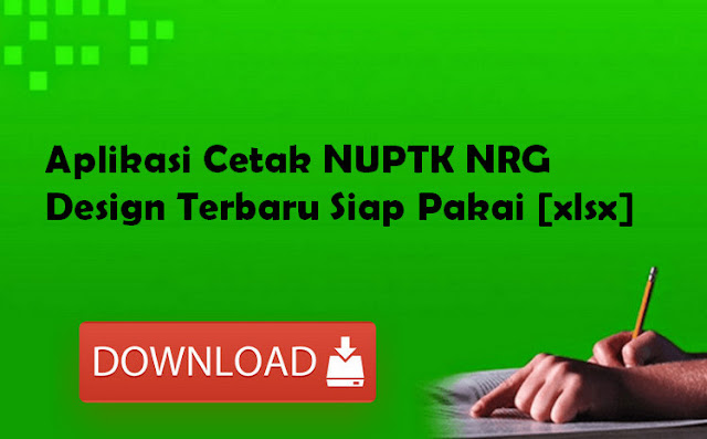 Aplikasi Cetak NUPTK NRG Design Terbaru Siap Pakai [xlsx]