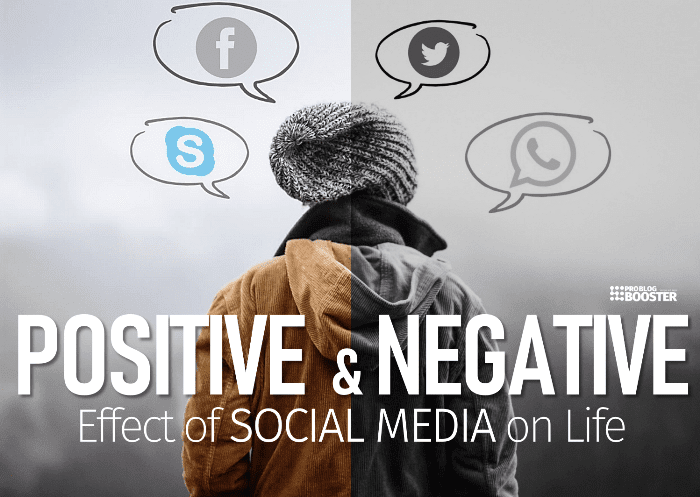 Positive Negative Effect of Social Media on Life