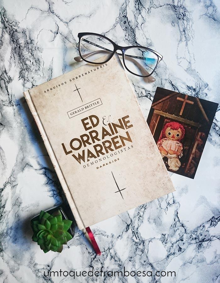 Resenha sobre o livro Ed e Lorraine Warren Demonologistas, repleto de casos de terror que viraram filmes, como a boneca Annabelle, o caso de Amityville, do filme Invocação do Mal e outros