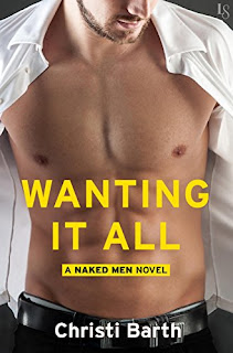 Wanting It All: A Naked Men Novel by Christi Barth