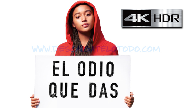 El Odio que Das (2018) 4K UHD [HDR] Latino-Ingles