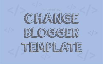 2 Cara Ganti Template Blogger | Pemula