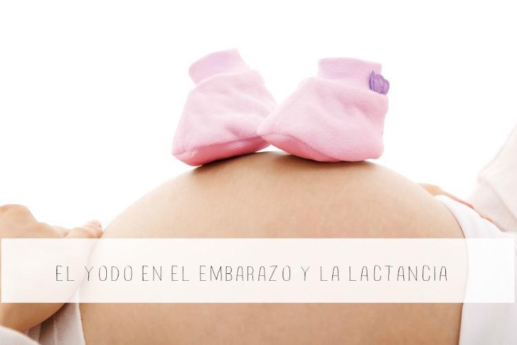 yodo en embarazo y lactancia