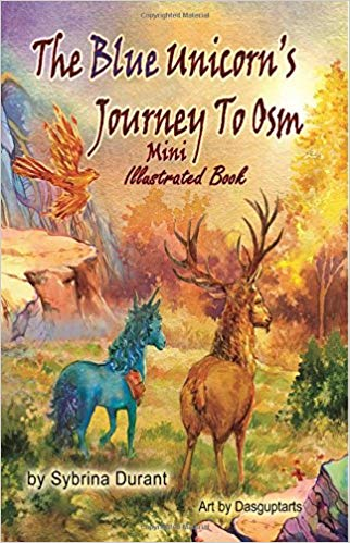 The Blue Unicorn's Journey To Osm Illustrated Book For Teens and Older Readers