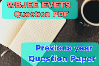 WBJEE EVETS Previous Year Question Paper Pdf Download | EVETS 2019 Question Paper
