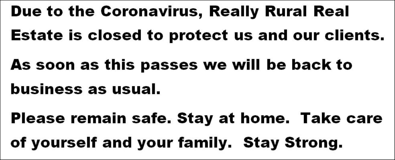 Really Rural Real Estate Closed Due To Coronavirus
