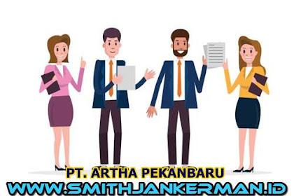 Lowongan PT. Artha Pekanbaru Maret 2018