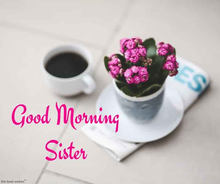 good morning sister with coffee