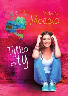 """(PRZEDPREMIEROWO) """"Tylko ty"""" Federico Moccia"""