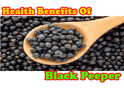 Black Pepper For Health, काली मिर्च और स्वास्थ्य लाभ