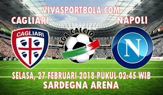 Prediksi Cagliari vs Napoli 27 Februari 2018