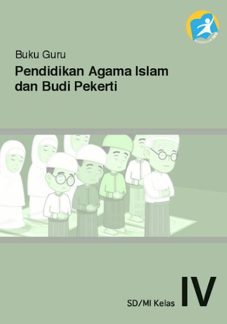 Download Buku Guru Kurikulum 2013 SD Kelas 4 Mata Pelajaran Pendidikan Agama Islam dan Budi Pekerti