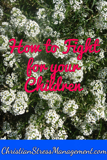 How to fight for your children