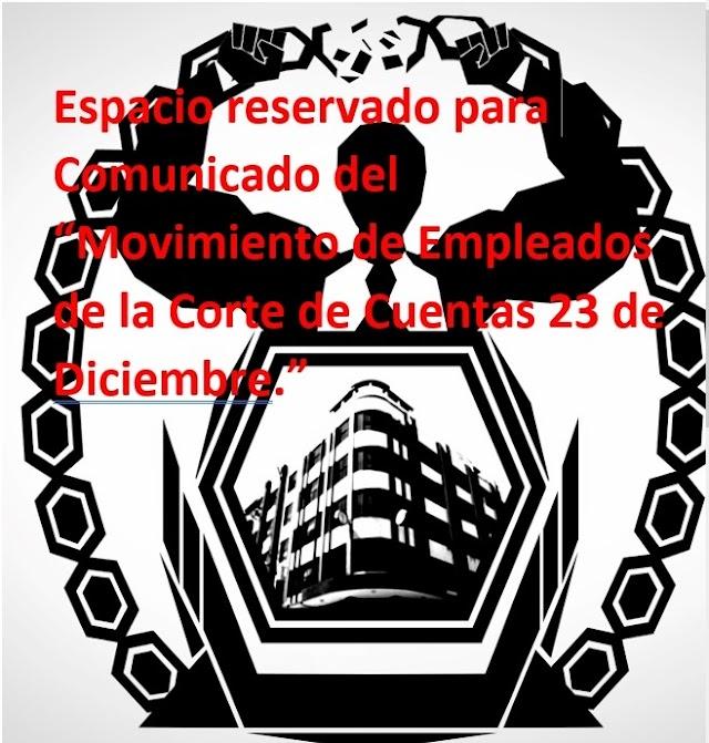 """ESPACIO RESERVADO /ESTA NOCHE COMUNICADO DEL MOVIMIENTO DE EMPLEADOS DE LA CORTE DE CUENTAS DE LA REPÚBLICA """""""" 23 DICIEMBRE """""""" ."""