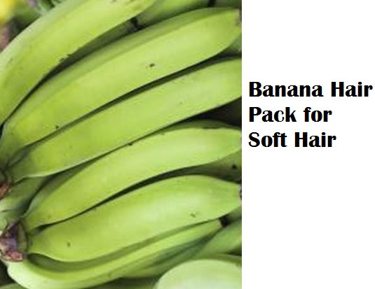 Health Benefits of Banana fruit - Banana Hair Pack for Soft Hair