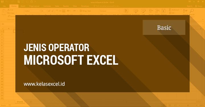 Operator Perhitungan Dalam Rumus Excel & Urutan Prioritas Penggunaannya