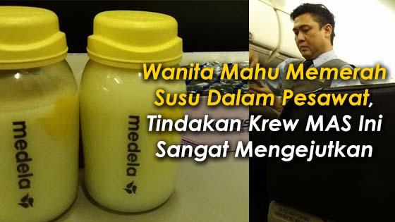 Tindakan Krew Pesawat MAS Apabila Dapat Tahu Ada Wanita Mahu Memerah Susu