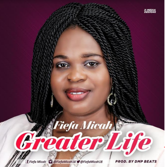 Music: Mp3 + Lyrics: Fiefa Micah - Greater Life