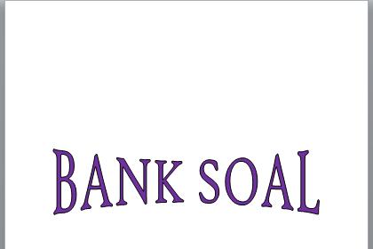 Kumpulan Bank Soal SD, SMP, SMA dalam Satu File