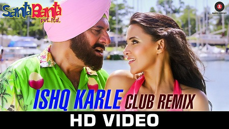 Ishq Karle Club Remix Santa Banta Pvt Ltd New Bollywood Songs 2016 Sonu Nigam and Mika Singh