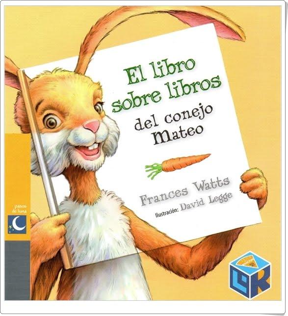 """""""El libro sobre libros del conejo Mateo"""" de Frances Watts"""