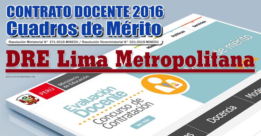 DRE Lima Metropolitana: Cuadros de Mérito para Contrato Docente 2016 (Resultados 22 Enero) - www.drelm.gob.pe