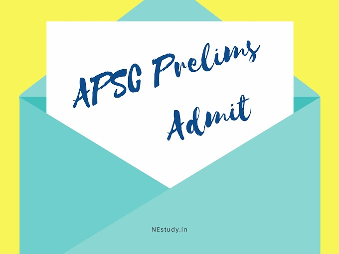 Admit Cards are available for APSC Combined Competitive Prelims Examination 2017