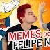 Os Melhores MEMEs do Felipe Neto