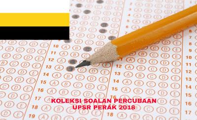 Koleksi Soalan Percubaan UPSR Perak 2018 (Trial Paper)