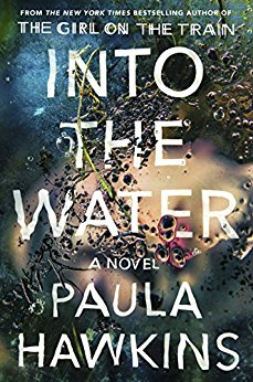 Into The Water, Paula Hawkins, fiction, thrillers, reading, amreading, goodreads, book recommendations, psychological thrillers, crime novels, good books