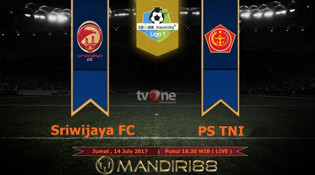 Prediksi Bola : Sriwijaya FC Vs PS TNI , Jumat 14 July 2017 Pukul 18.30 WIB @ TVONE