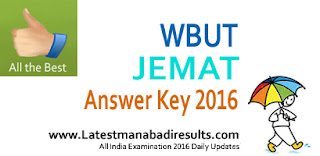 WBUT JEMAT Solved Key 2016, WBUT JEMAT MBA Entrance Test Key 2016, jemat.eadmissions.net 2016, JEMAT Cutoff Marks 24 July 2016, WBUT JEMAT Answer Key 2016, 24-07-2016 July JEMAT Answer Paper